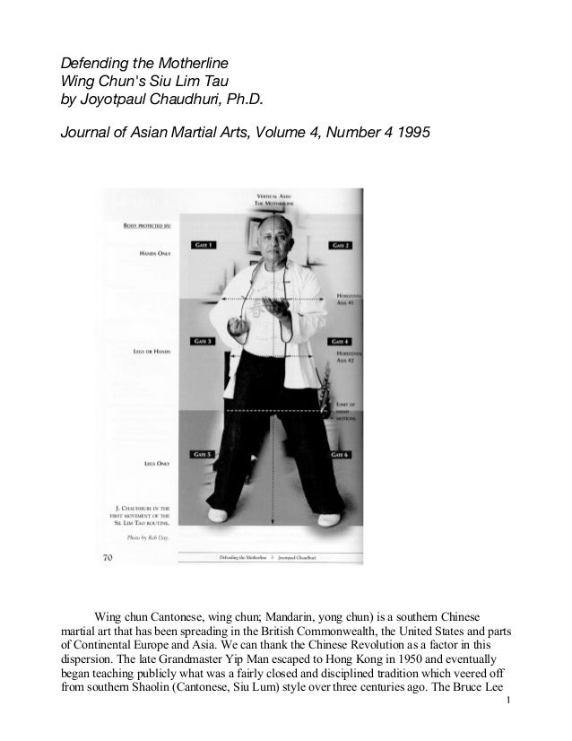 Defending the MotherlineWing Chuns Siu Lim Tauby Joyotpaul Chaudhuri, Ph.D.Journal of Asian Martial Arts, Volume 4, Number...