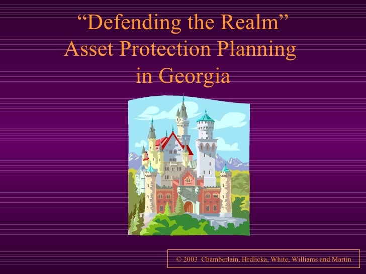 """"""" Defending the Realm"""" Asset Protection Planning  in Georgia"""