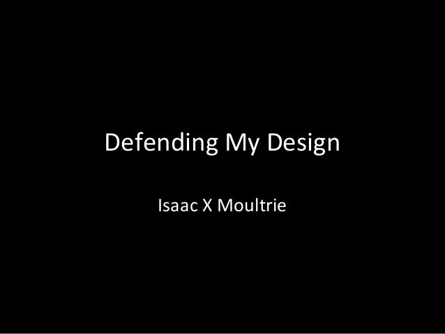 Defending My Design Isaac X Moultrie