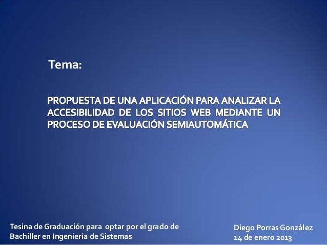 Tema:  Tesina de Graduación para optar por el grado de Bachiller en Ingeniería de Sistemas  Diego Porras González 14 de en...