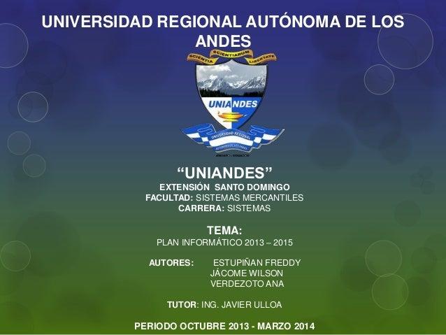 """UNIVERSIDAD REGIONAL AUTÓNOMA DE LOS ANDES  """"UNIANDES"""" EXTENSIÓN SANTO DOMINGO FACULTAD: SISTEMAS MERCANTILES CARRERA: SIS..."""