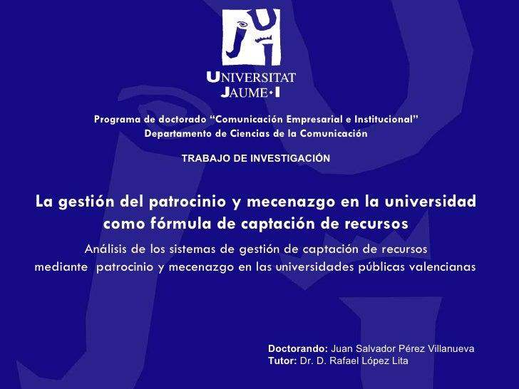 """Programa de doctorado """"Comunicación Empresarial e Institucional"""" Departamento de Ciencias de la Comunicación TRABAJO DE IN..."""