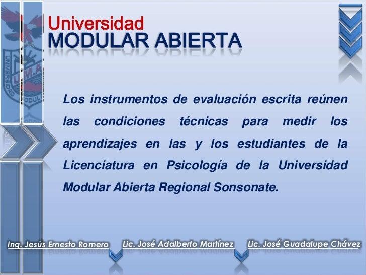 Universidad         MODULAR ABIERTA             Los instrumentos de evaluación escrita reúnen             las     condicio...