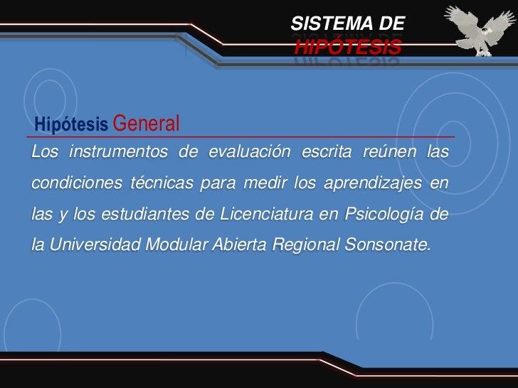 SISTEMA DE                                 HIPÓTESISHipótesis GeneralLos instrumentos de evaluación escrita reúnen lascond...