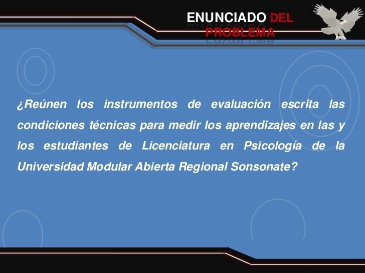 ENUNCIADO DEL                                PROBLEMA¿Reúnen los instrumentos de evaluación escrita lascondiciones técnica...