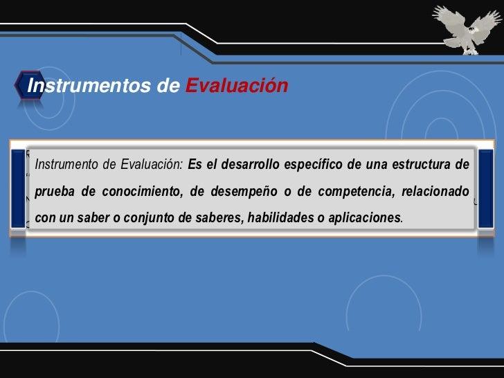 """Instrumentos de EvaluaciónResulta evidente que no existen instrumentos de evaluación """"buenos"""" o Instrumento de Evaluación:..."""