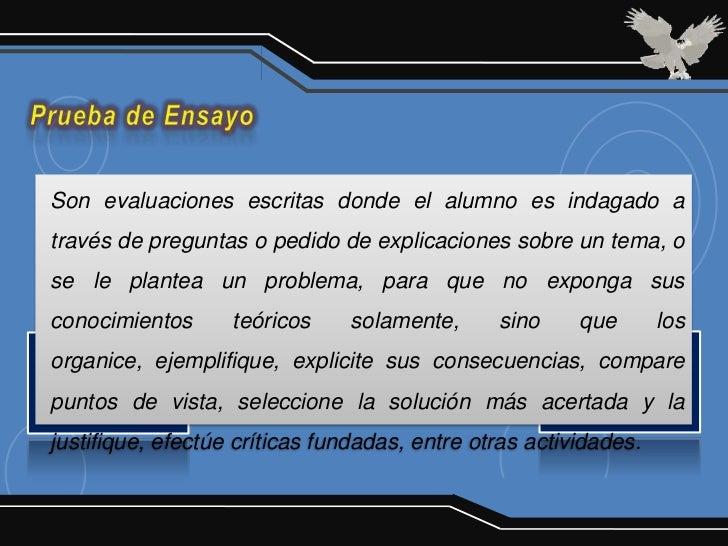 Son evaluaciones escritas donde el alumno es indagado através de preguntas o pedido de explicaciones sobre un tema, ose le...