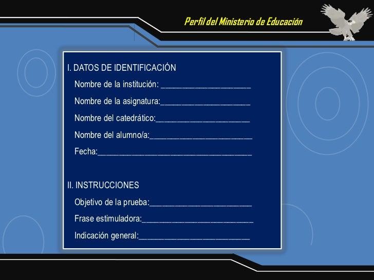 Perfil del Ministerio de EducaciónI. DATOS DE IDENTIFICACIÓN Nombre de la institución: _____________________ Nombre de la ...
