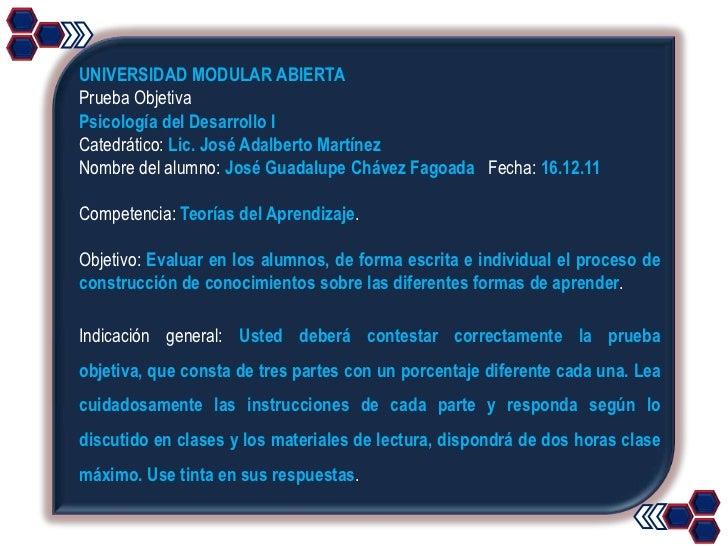 UNIVERSIDAD MODULAR ABIERTAPrueba ObjetivaPsicología del Desarrollo ICatedrático: Lic. José Adalberto MartínezNombre del a...