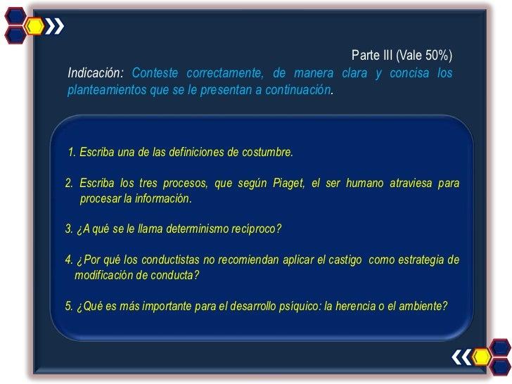 Parte III (Vale 50%)Indicación: Conteste correctamente, de manera clara y concisa losplanteamientos que se le presentan a ...