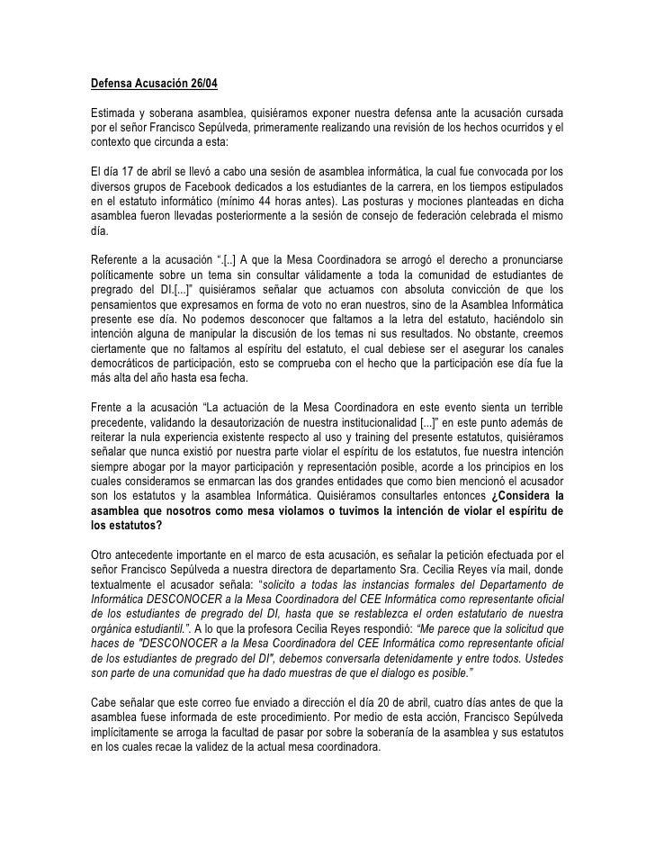 Defensa Acusación 26/04Estimada y soberana asamblea, quisiéramos exponer nuestra defensa ante la acusación cursadapor el s...
