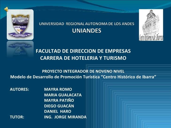 FACULTAD DE DIRECCION DE EMPRESAS CARRERA DE HOTELERIA Y TURISMO PROYECTO INTEGRADOR DE NOVENO NIVEL Modelo de Desarrollo ...
