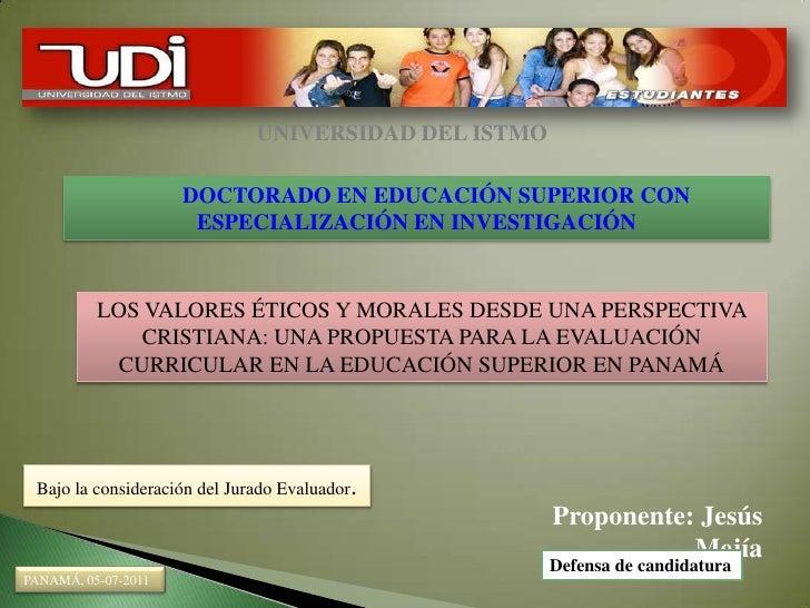 UNIVERSIDAD DEL ISTMO                     DOCTORADO EN EDUCACIÓN SUPERIOR CON                      ESPECIALIZACIÓN EN INVE...