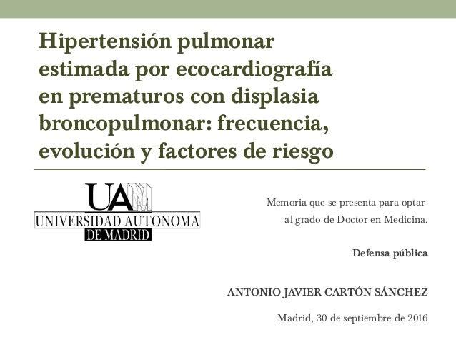 Hipertensión pulmonar estimada por ecocardiografía en prematuros con displasia broncopulmonar: frecuencia, evolución y fac...