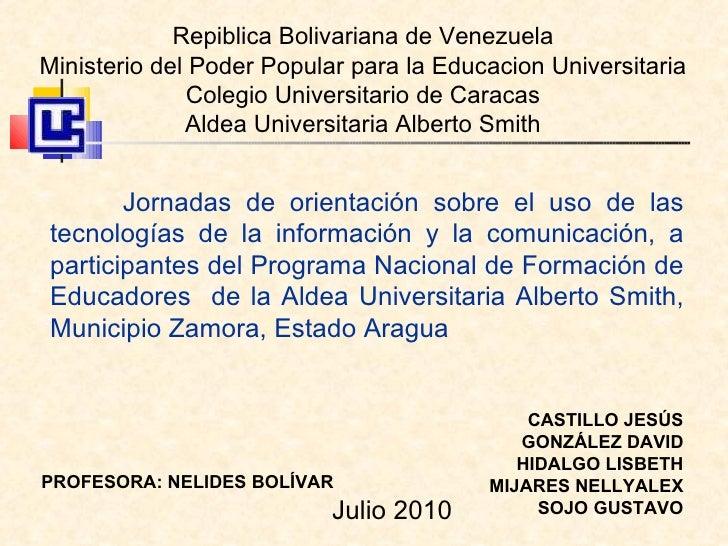 Repiblica Bolivariana de Venezuela Ministerio del Poder Popular para la Educacion Universitaria Colegio Universitario de C...