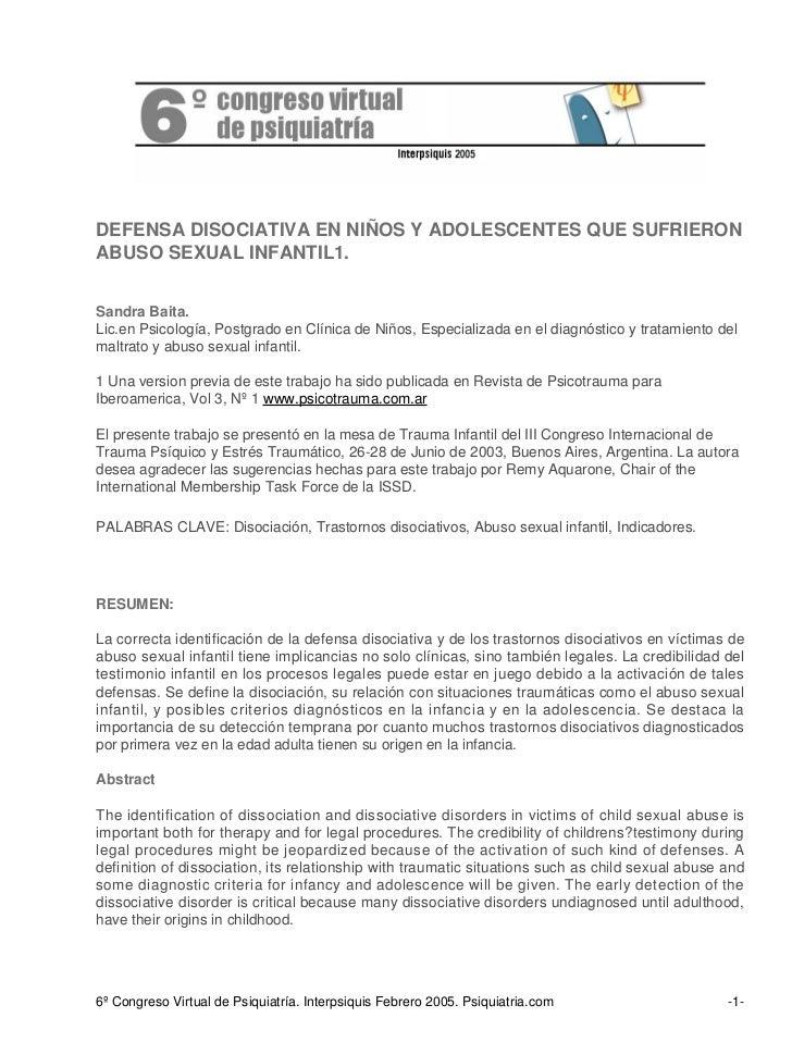 DEFENSA DISOCIATIVA EN NIÑOS Y ADOLESCENTES QUE SUFRIERONABUSO SEXUAL INFANTIL1.Sandra Baita.Lic.en Psicología, Postgrado ...