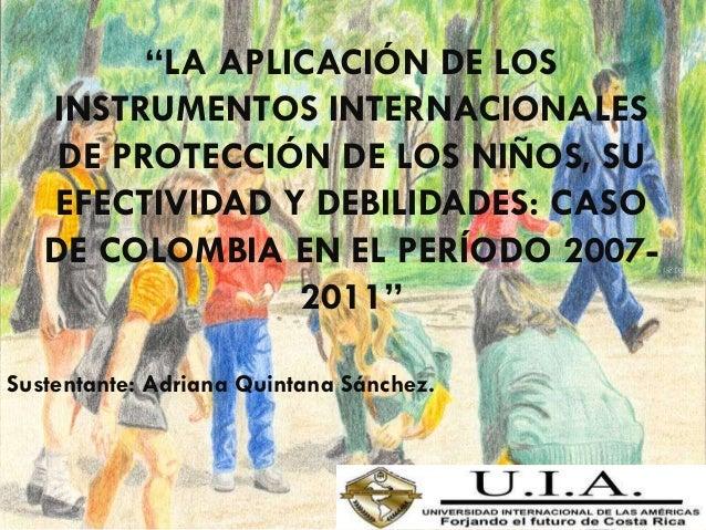 """""""LA APLICACIÓN DE LOS   INSTRUMENTOS INTERNACIONALES    DE PROTECCIÓN DE LOS NIÑOS, SU   EFECTIVIDAD Y DEBILIDADES: CASO  ..."""