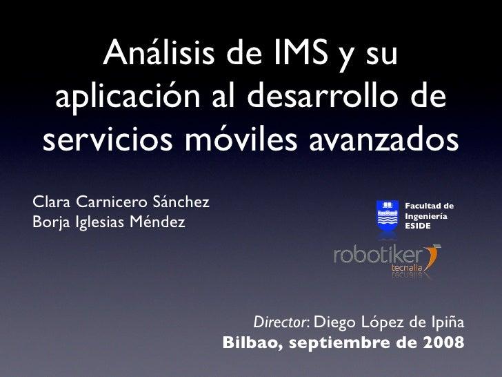 Análisis de IMS y su   aplicación al desarrollo de  servicios móviles avanzados Clara Carnicero Sánchez                   ...