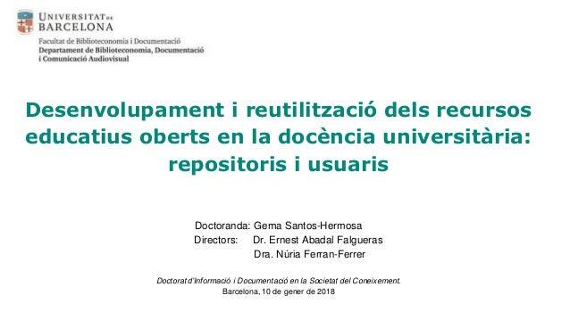 Desenvolupament i reutilització dels recursos educatius oberts en la docència universitària: repositoris i usuaris Doctora...