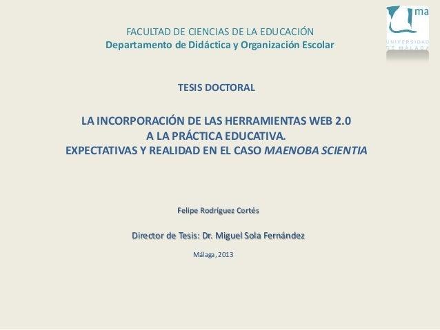 LA INCORPORACIÓN DE LAS HERRAMIENTAS WEB 2.0A LA PRÁCTICA EDUCATIVA.EXPECTATIVAS Y REALIDAD EN EL CASO MAENOBA SCIENTIAFel...
