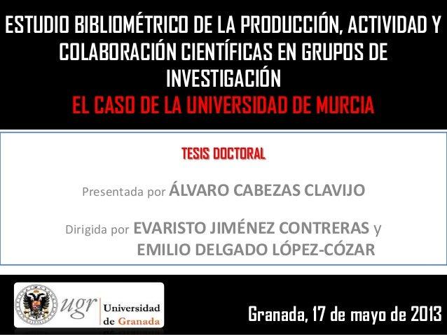ESTUDIO BIBLIOMÉTRICO DE LA PRODUCCIÓN, ACTIVIDAD YCOLABORACIÓN CIENTÍFICAS EN GRUPOS DEINVESTIGACIÓNEL CASO DE LA UNIVERS...
