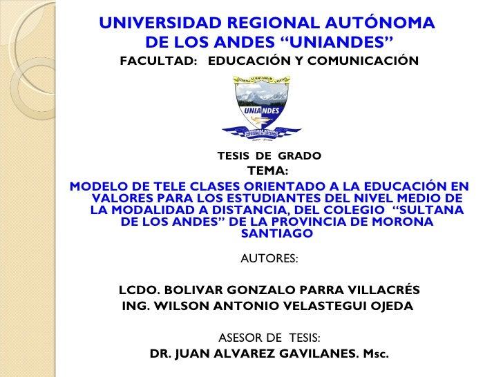 """<ul><li>UNIVERSIDAD REGIONAL AUTÓNOMA  </li></ul><ul><li>DE LOS ANDES   """"UNIANDES"""" </li></ul><ul><li>FACULTAD:  EDUCACIÓN ..."""