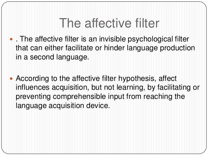 comprehensible input scaffolding and affective filter The affective filter hypothesis is nothing new to language learning first proposed by durlay and burt in 1977 (but truly explored by stephen krashen in 1981) the affective filter.