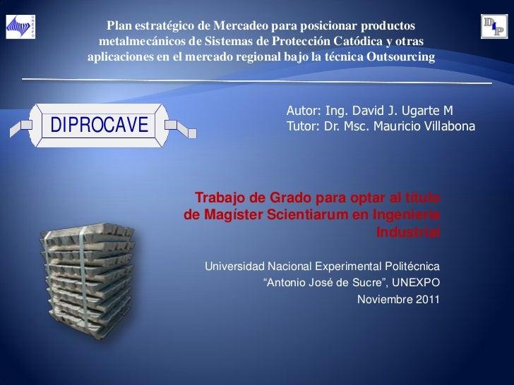 Plan estratégico de Mercadeo para posicionar productos     metalmecánicos de Sistemas de Protección Catódica y otras   apl...