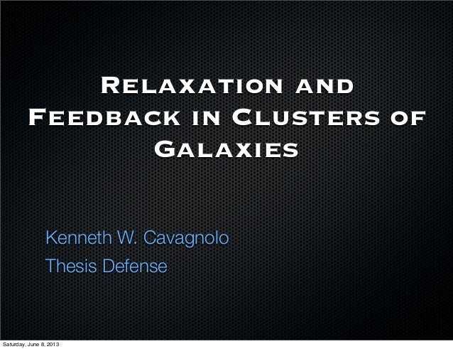 Relaxation andFeedback in Clusters ofGalaxiesKenneth W. CavagnoloThesis DefenseSaturday, June 8, 2013