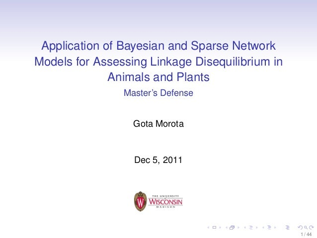 Application of Bayesian and Sparse Network Models for Assessing Linkage Disequilibrium in Animals and Plants Master's Defe...