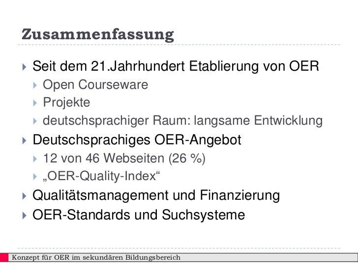 Zusammenfassung     Seit dem 21.Jahrhundert Etablierung von OER         Open Courseware         Projekte         deuts...