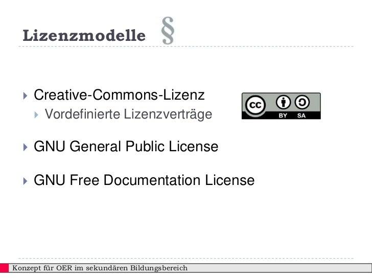 Lizenzmodelle     Creative-Commons-Lizenz         Vordefinierte Lizenzverträge     GNU General Public License     GNU ...