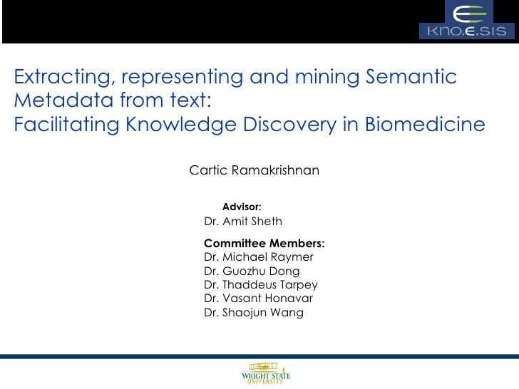 Extracting, representing and mining Semantic Metadata from text: Facilitating Knowledge Discovery in Biomedicine Cartic Ra...