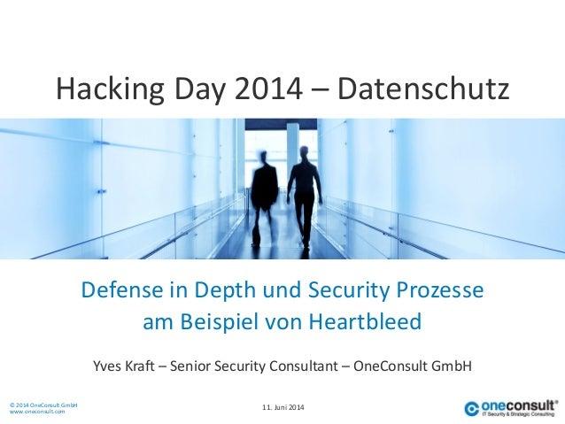 © 2014 OneConsult GmbH www.oneconsult.com Defense in Depth und Security Prozesse Yves Kraft – Senior Security Consultant –...