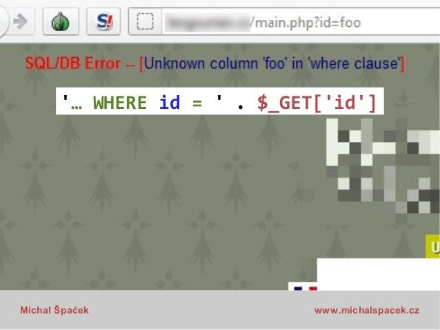 '… WHERE id = ' . $_GET['id']  Michal Špaček  www.michalspacek.cz