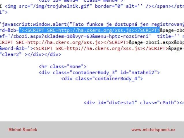 X-XSS-Protection IE 8+ Chrome Safari 4+  Michal Špaček  www.michalspacek.cz