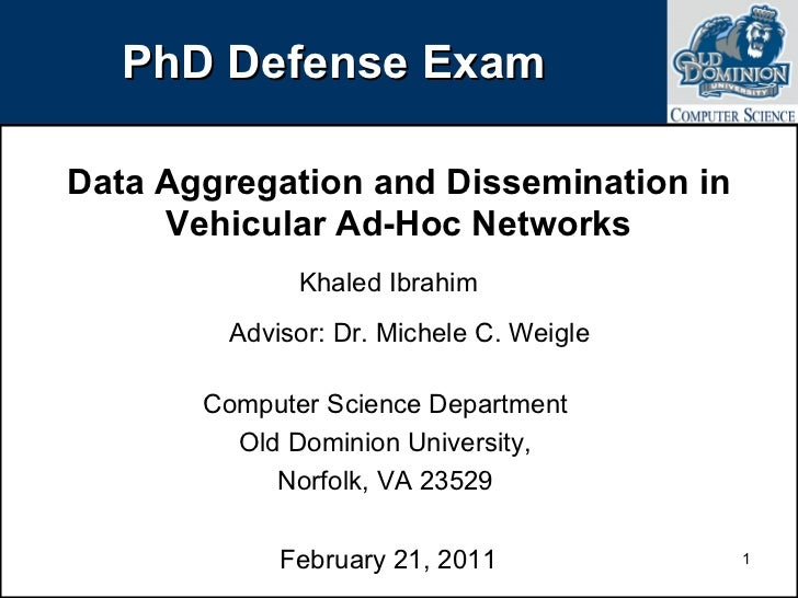 PhD Defense Exam Data Aggregation and Dissemination in Vehicular Ad-Hoc Networks Khaled Ibrahim Advisor: Dr. Michele C. We...