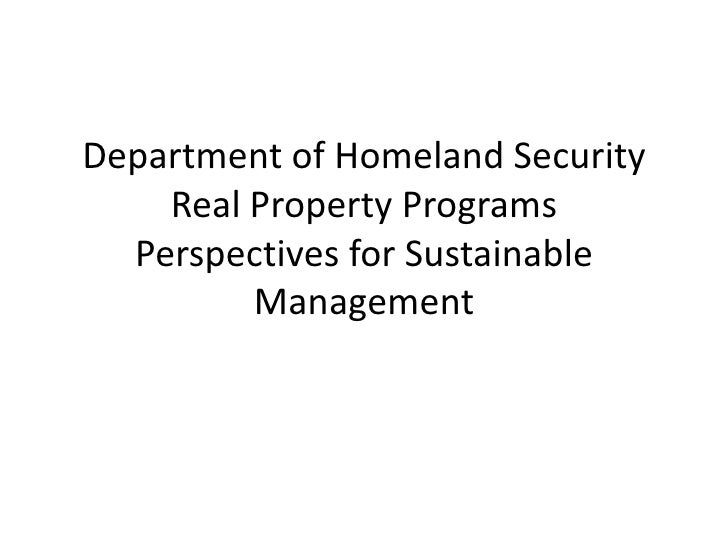 Department of Homeland Security    Real Property Programs  Perspectives for Sustainable         Management