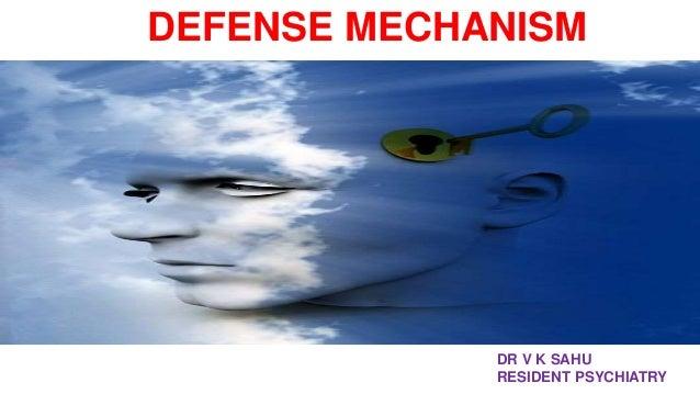 DEFENSE MECHANISM DR V K SAHU RESIDENT PSYCHIATRY