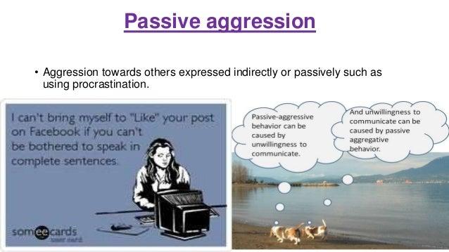 Passive aggression defense mechanism