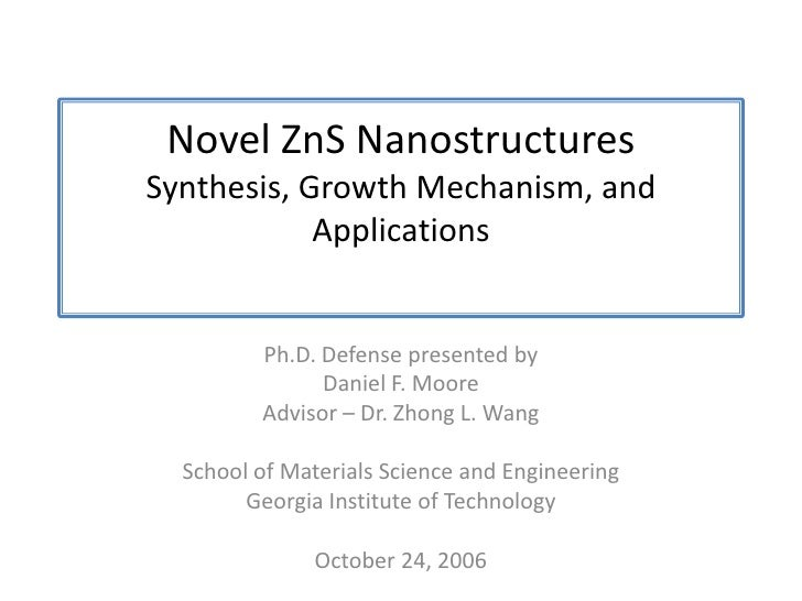 Novel ZnS NanostructuresSynthesis, Growth Mechanism, and Applications<br />Ph.D. Defense presented by<br />Daniel F. Moore...