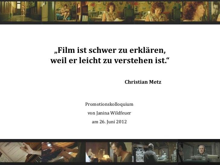 "COHERENCE INist schwer zu CONSTRUCTION OF      ""Film FILM AND THE erklären,     weil er leicht zu OF DISCOURSE:       LOGI..."