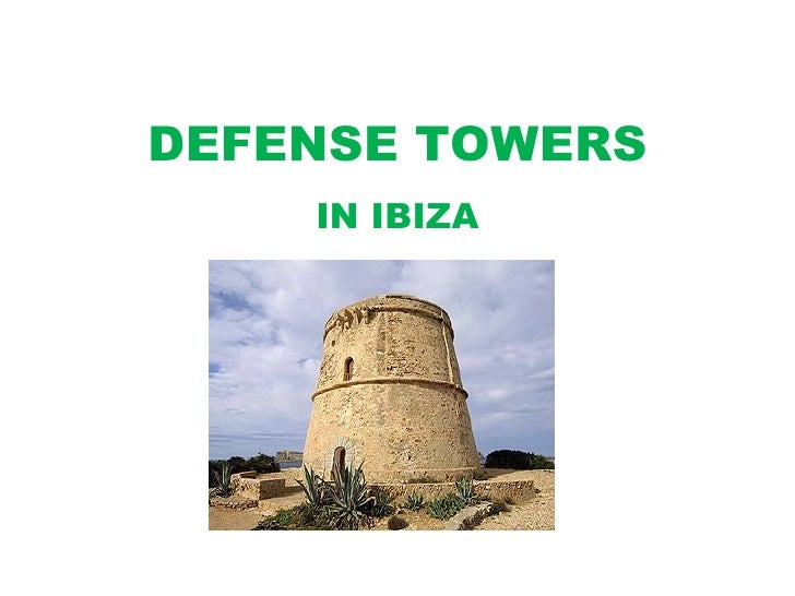 DEFENSE TOWERS IN IBIZA