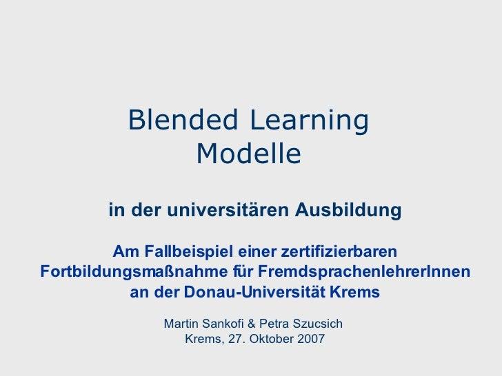 Blended Learning  Modelle   in der universitären Ausbildung Am Fallbeispiel einer zertifizierbaren Fortbildungsmaßnahme f...
