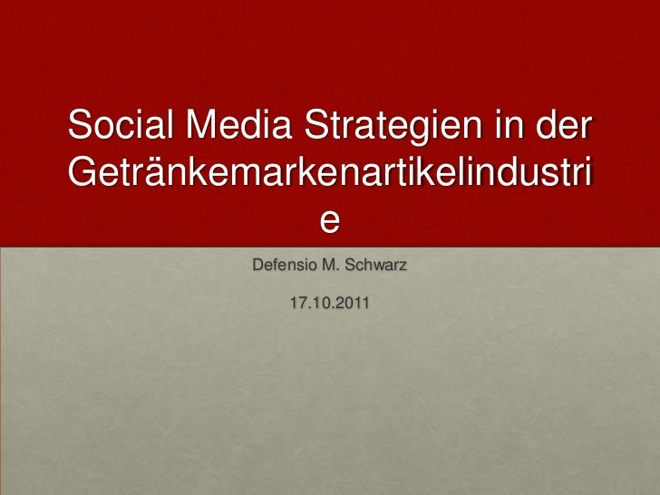 Social Media Strategien in derGetränkemarkenartikelindustri              e          Defensio M. Schwarz              17.10...
