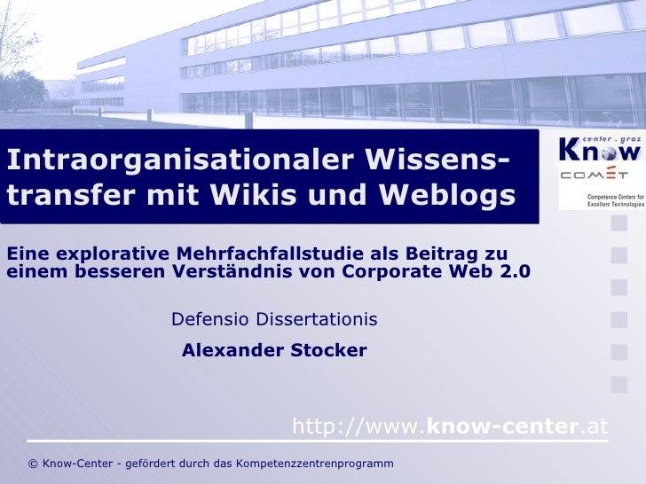 Intraorganisationaler Wissens- transfer mit Wikis und Weblogs Eine explorative Mehrfachfallstudie als Beitrag zu einem bes...