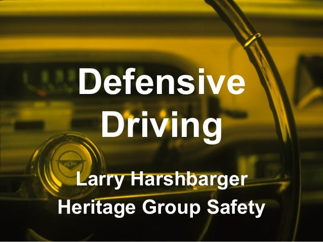 Defensive Driving Larry Harshbarger Heritage Group Safety