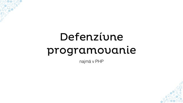 Defenzívne programovanie najmä v PHP