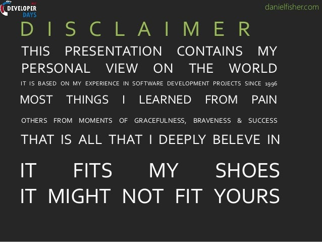 danielfisher.com THAT IS ALL THAT I DEEPLY BELEVE IN D I S C L A I M E R IT FITS MY SHOES IT MIGHT NOT FIT YOURS THIS PRES...