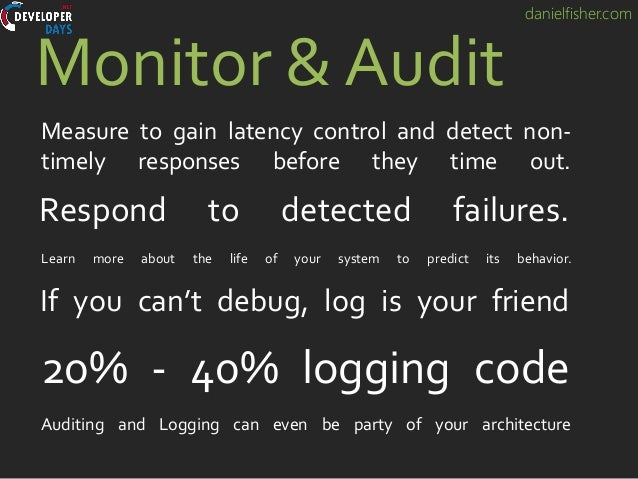 danielfisher.com Monitor & Audit Measure to gain latency control and detect non- timely responses before they time out. Le...
